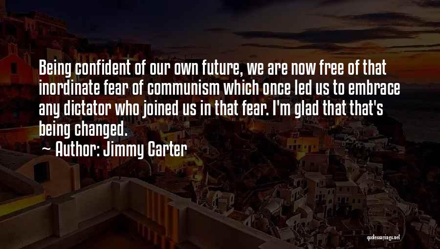 Embrace Fear Quotes By Jimmy Carter
