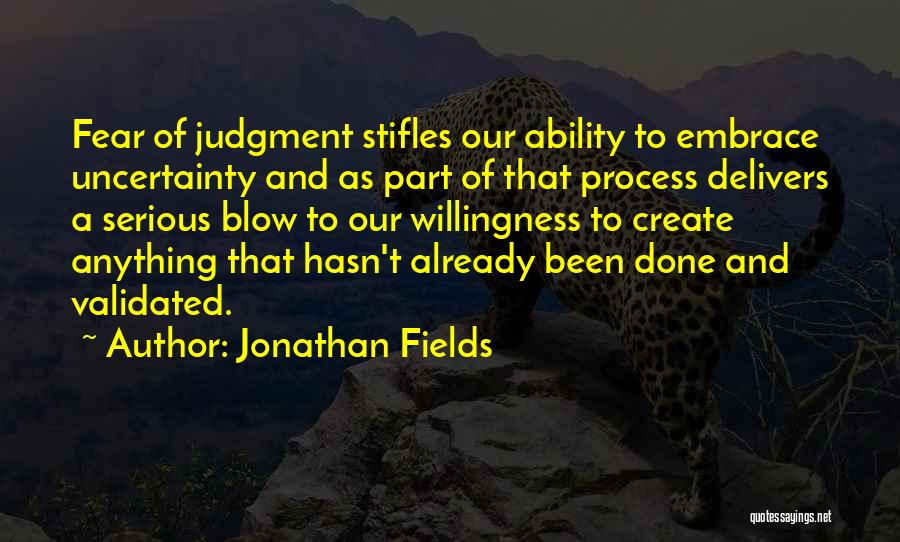Embrace Fear Quotes By Jonathan Fields