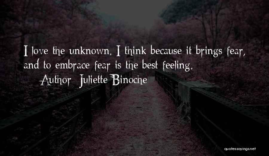 Embrace Fear Quotes By Juliette Binoche