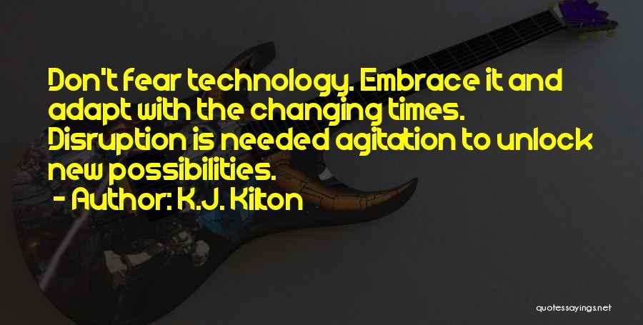 Embrace Fear Quotes By K.J. Kilton