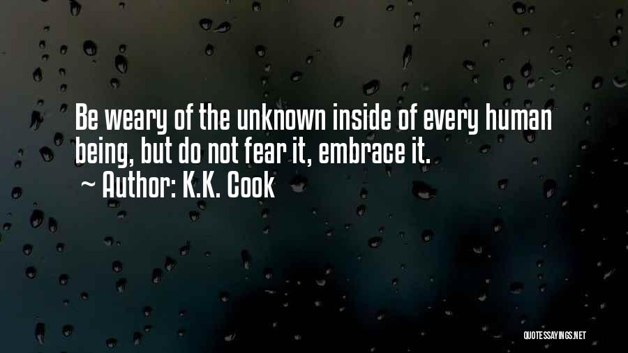 Embrace Fear Quotes By K.K. Cook