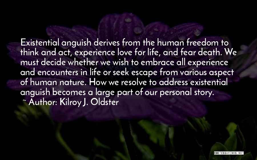 Embrace Fear Quotes By Kilroy J. Oldster