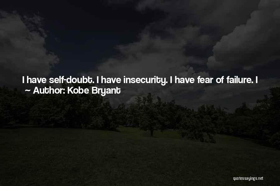 Embrace Fear Quotes By Kobe Bryant