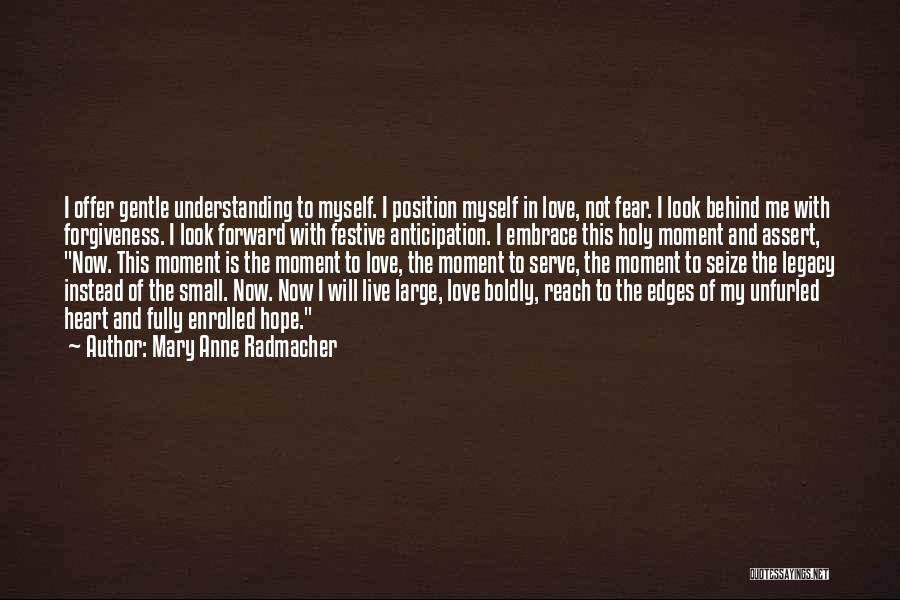 Embrace Fear Quotes By Mary Anne Radmacher