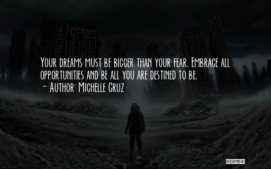 Embrace Fear Quotes By Michelle Cruz