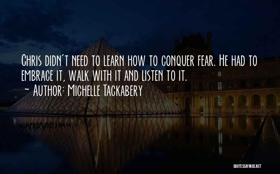 Embrace Fear Quotes By Michelle Tackabery