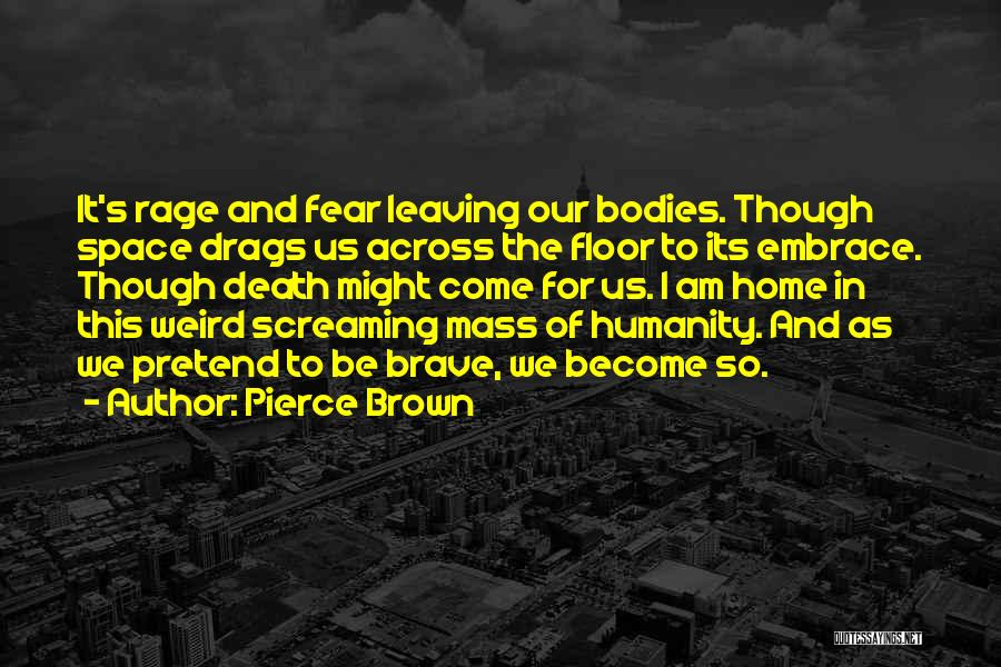 Embrace Fear Quotes By Pierce Brown