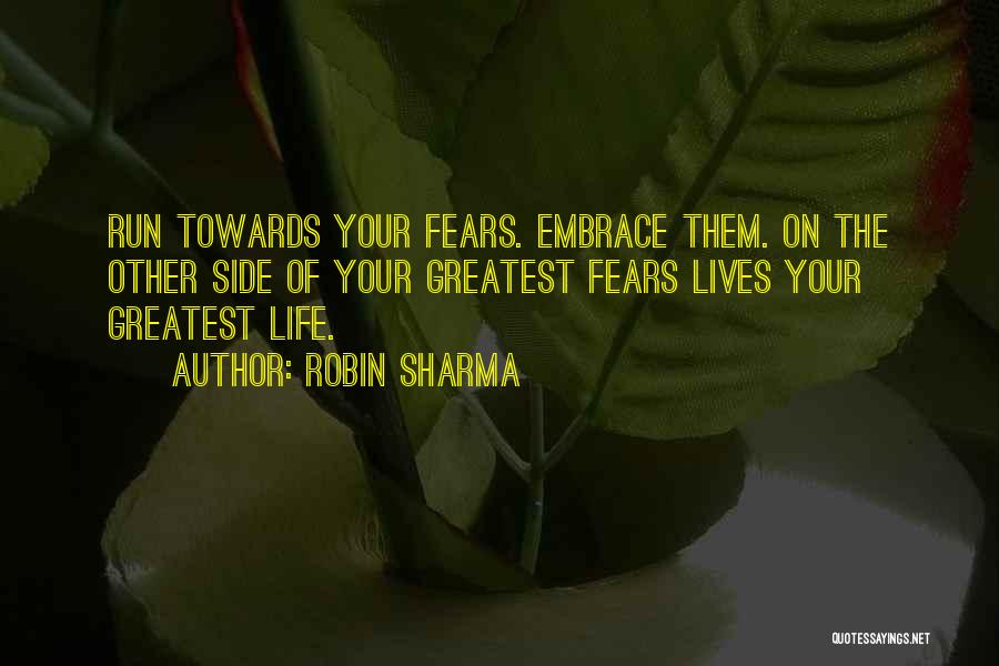 Embrace Fear Quotes By Robin Sharma