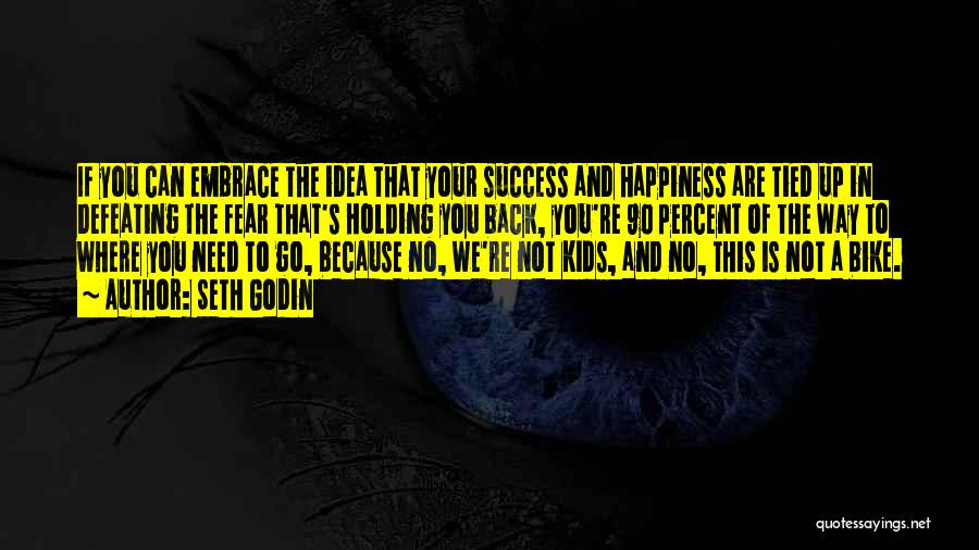 Embrace Fear Quotes By Seth Godin