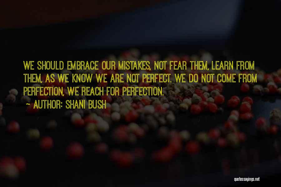 Embrace Fear Quotes By Shani Bush