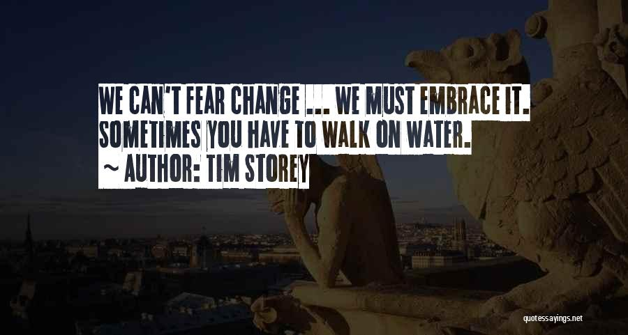 Embrace Fear Quotes By Tim Storey