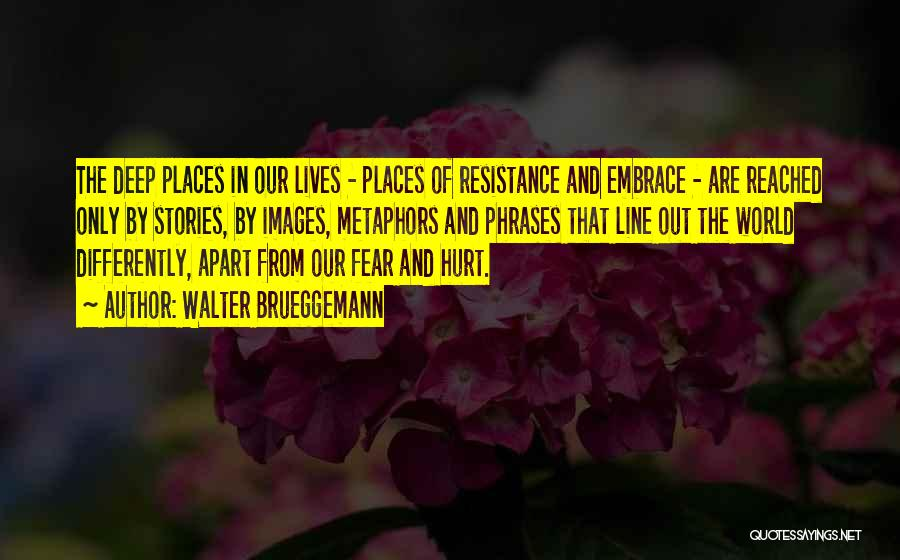 Embrace Fear Quotes By Walter Brueggemann