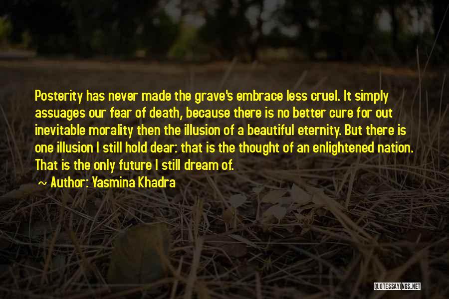 Embrace Fear Quotes By Yasmina Khadra
