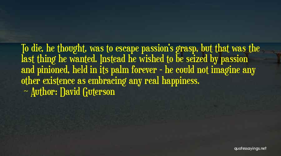 Embracing Death Quotes By David Guterson