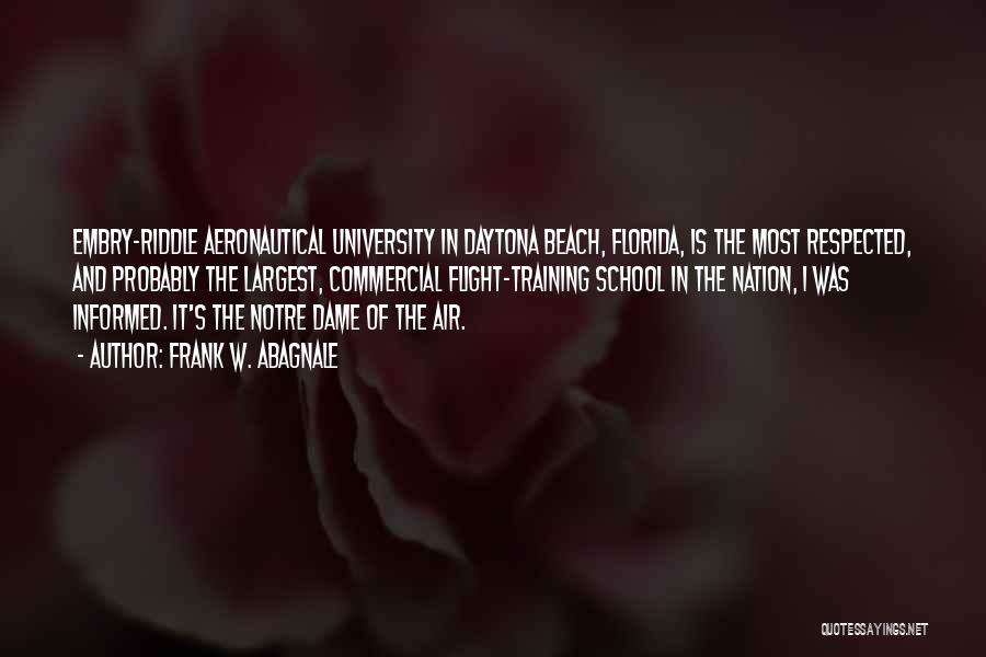 Embry Riddle Quotes By Frank W. Abagnale