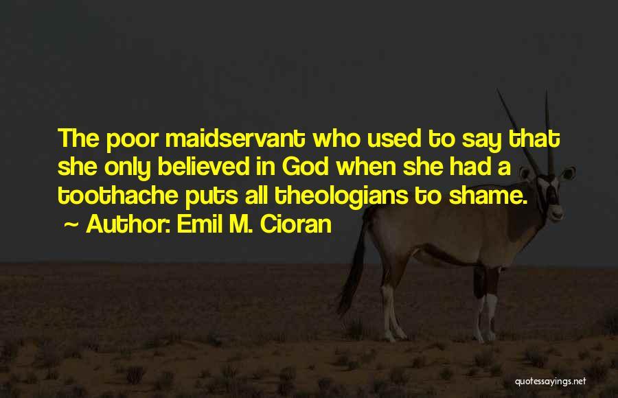 Emil M. Cioran Quotes 1224422