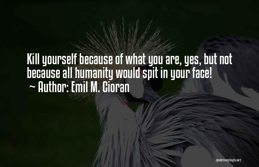 Emil M. Cioran Quotes 1278525