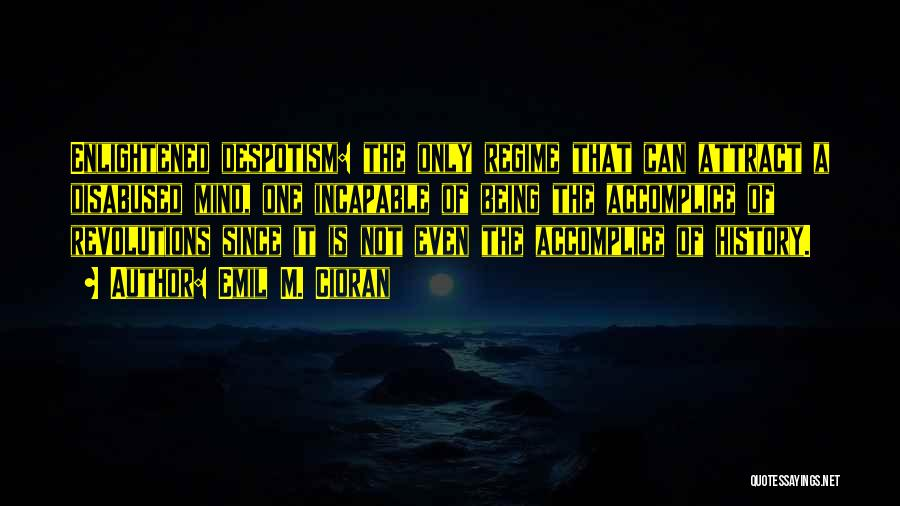 Emil M. Cioran Quotes 1425606