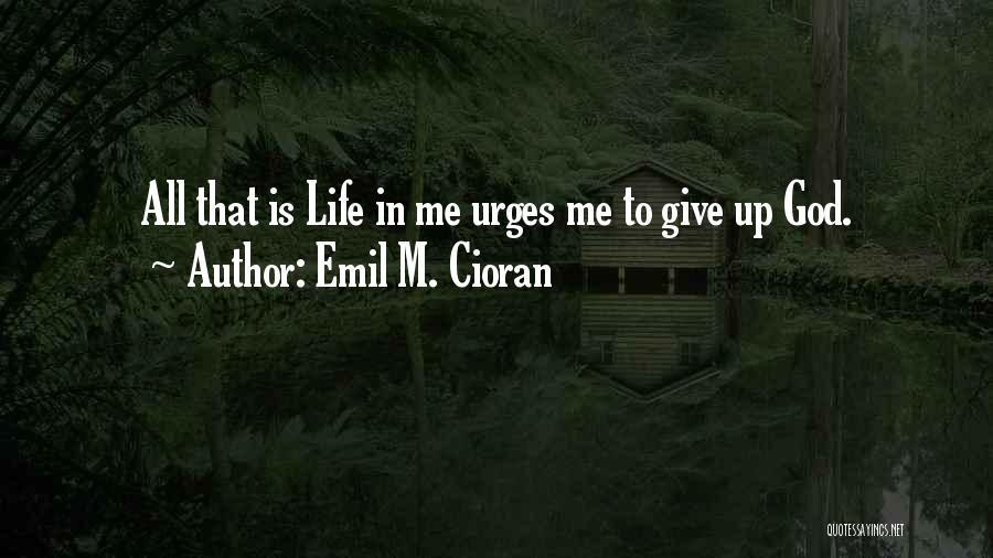 Emil M. Cioran Quotes 1466639