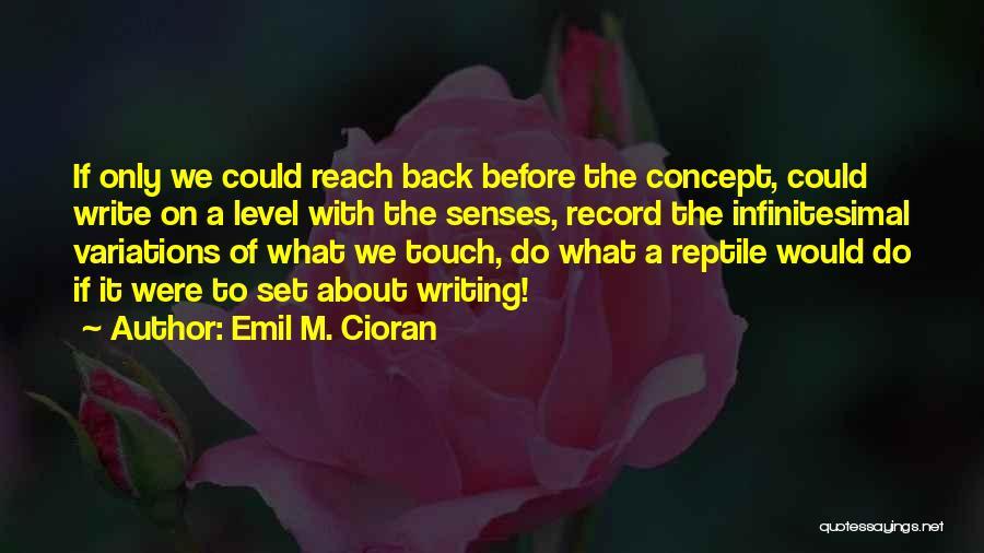 Emil M. Cioran Quotes 1518660