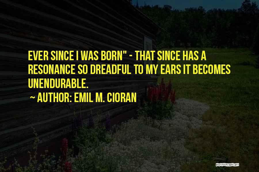 Emil M. Cioran Quotes 1632946