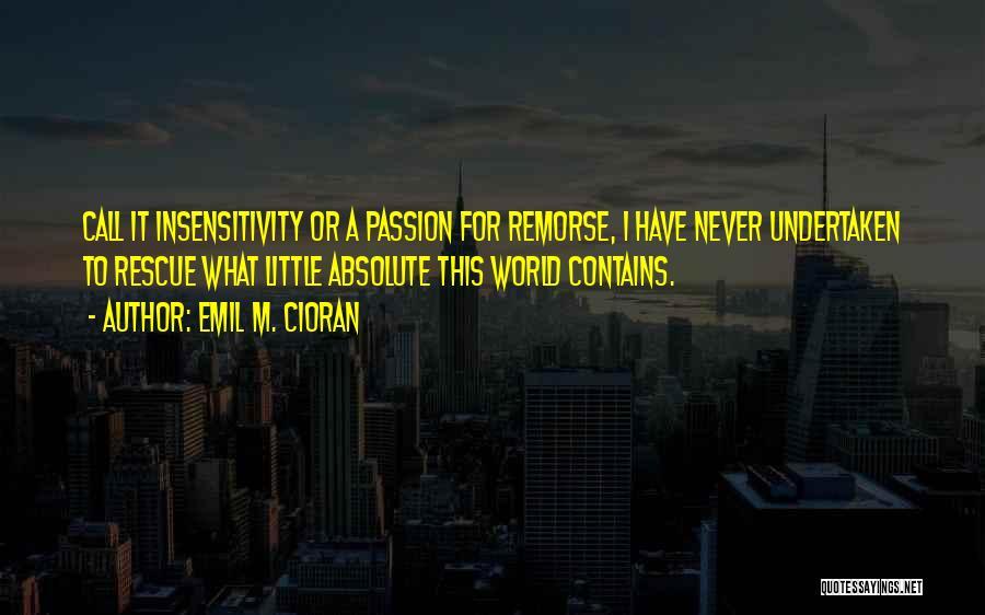 Emil M. Cioran Quotes 1670558