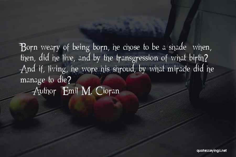 Emil M. Cioran Quotes 1924213