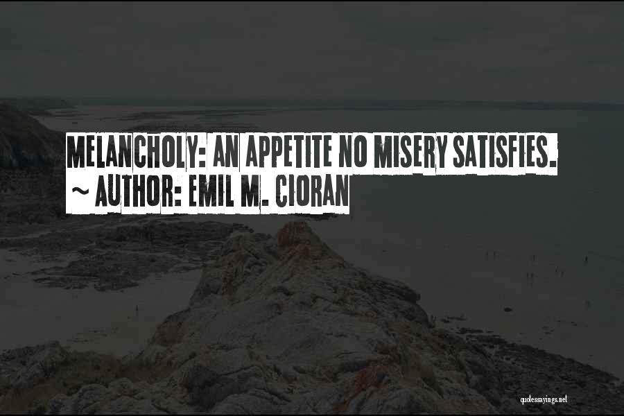 Emil M. Cioran Quotes 360863