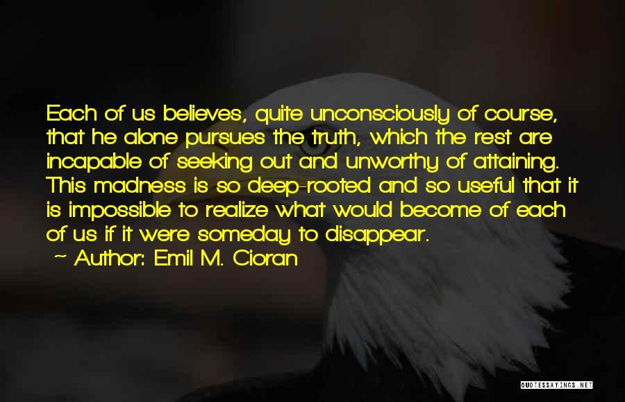 Emil M. Cioran Quotes 559550