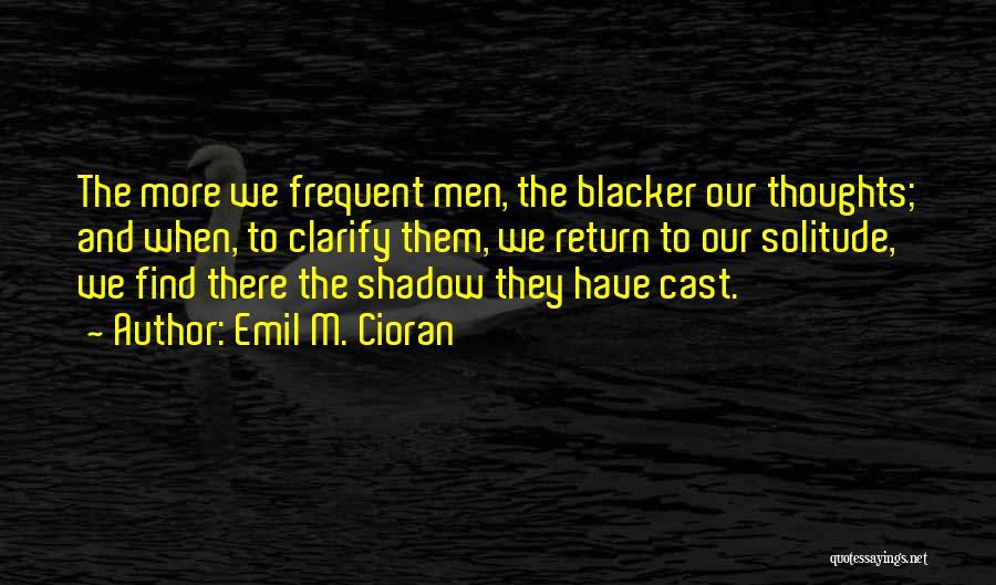 Emil M. Cioran Quotes 982708