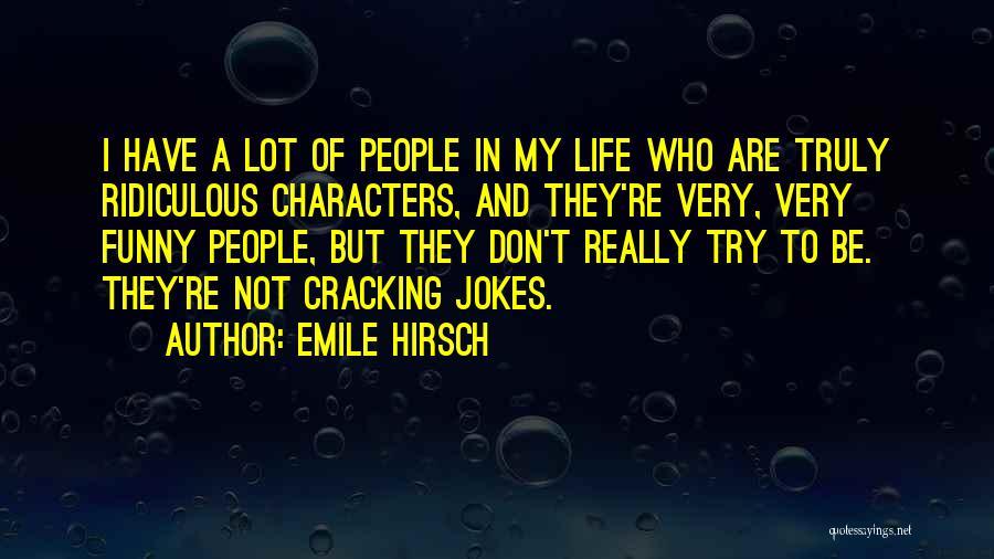 Emile Hirsch Quotes 104136