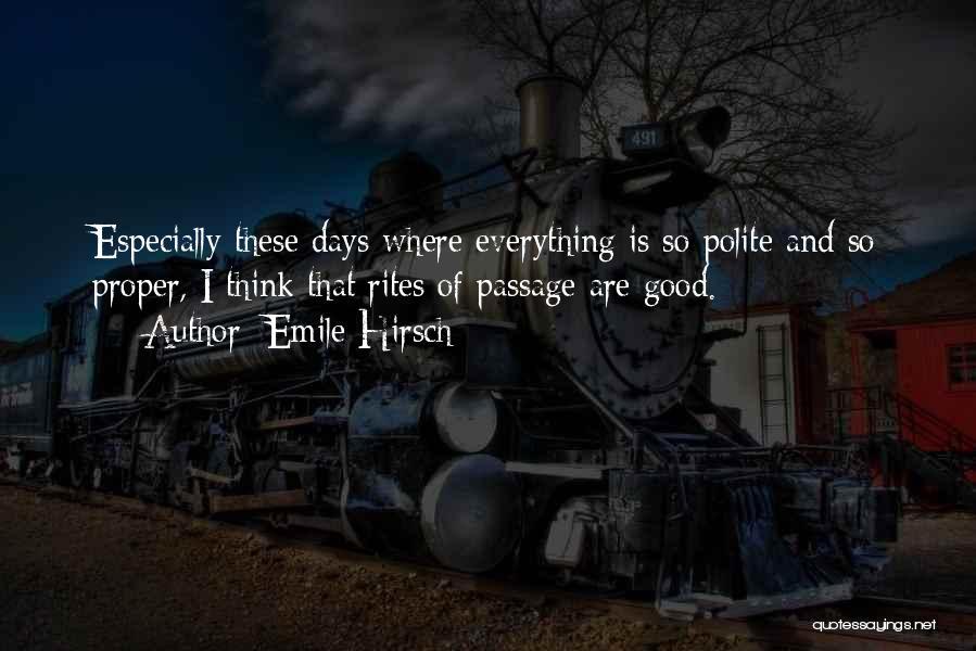 Emile Hirsch Quotes 105105