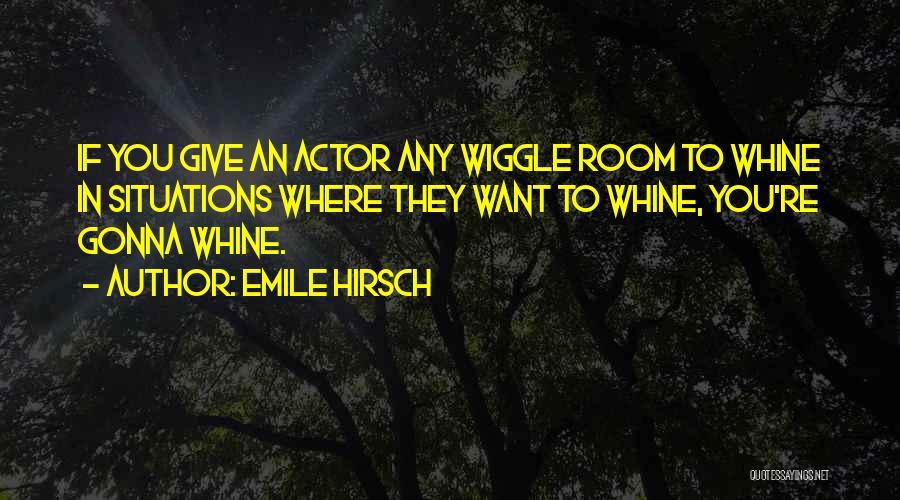 Emile Hirsch Quotes 1051110
