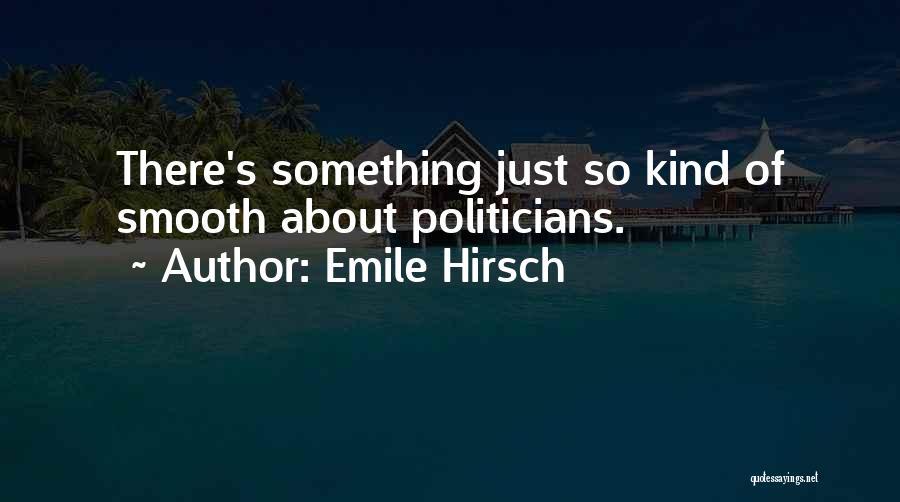 Emile Hirsch Quotes 1172179