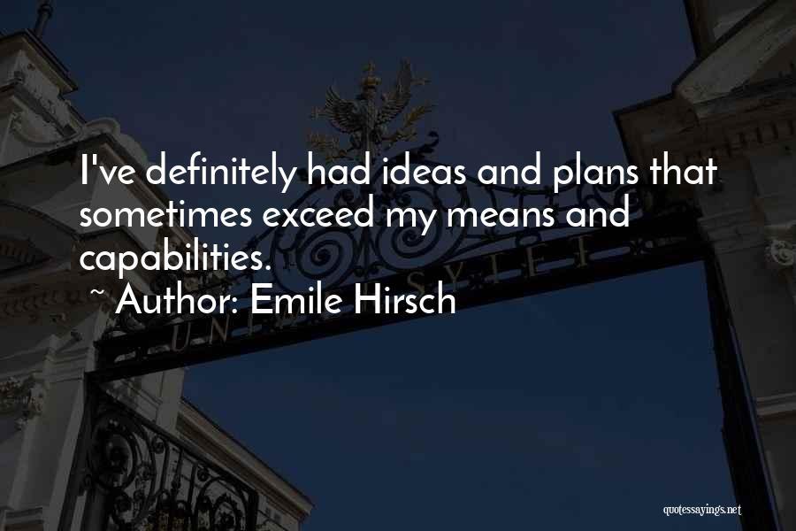 Emile Hirsch Quotes 1420413