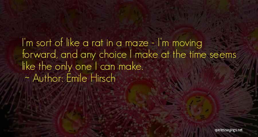 Emile Hirsch Quotes 1497162