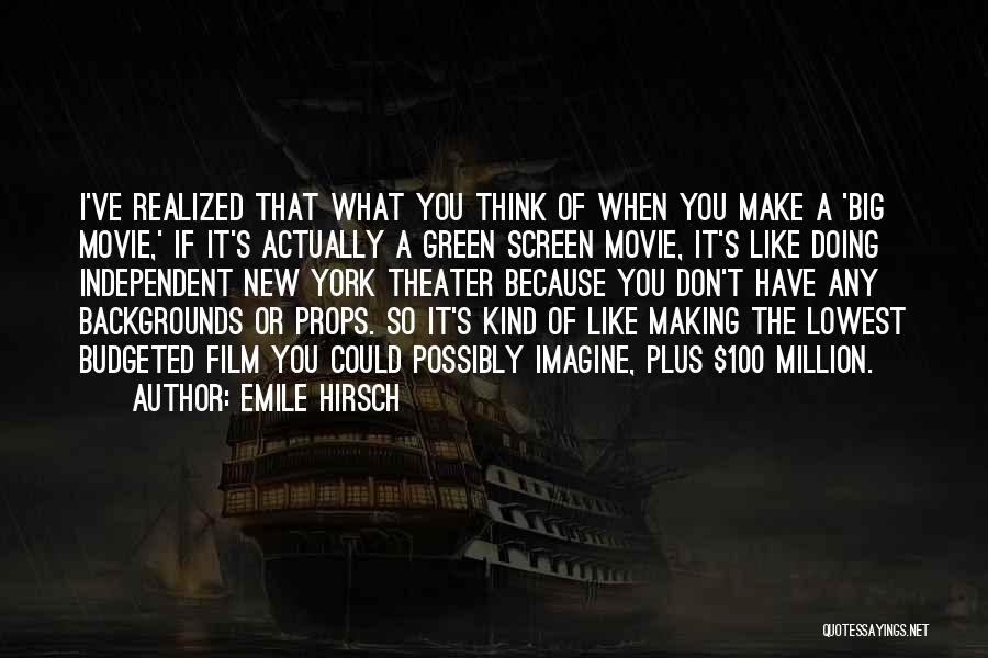 Emile Hirsch Quotes 1602823