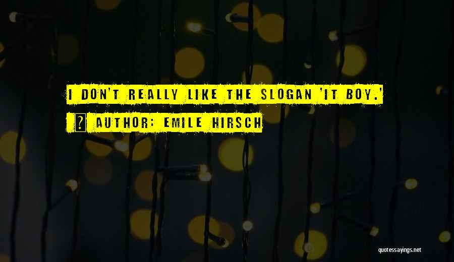 Emile Hirsch Quotes 1687726