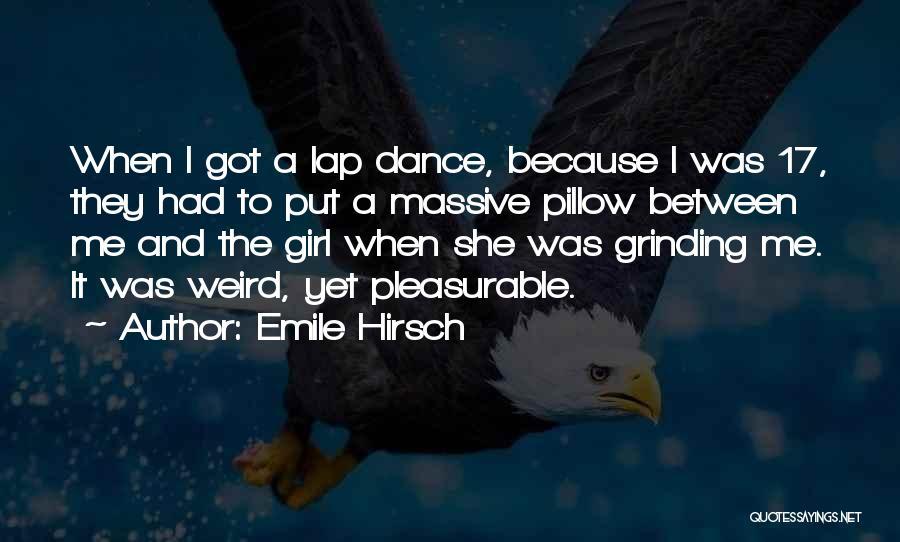 Emile Hirsch Quotes 174505