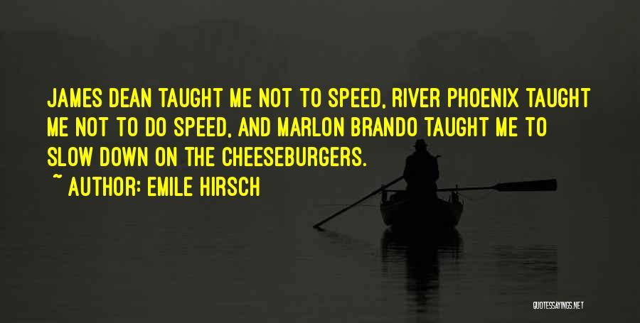 Emile Hirsch Quotes 1843668
