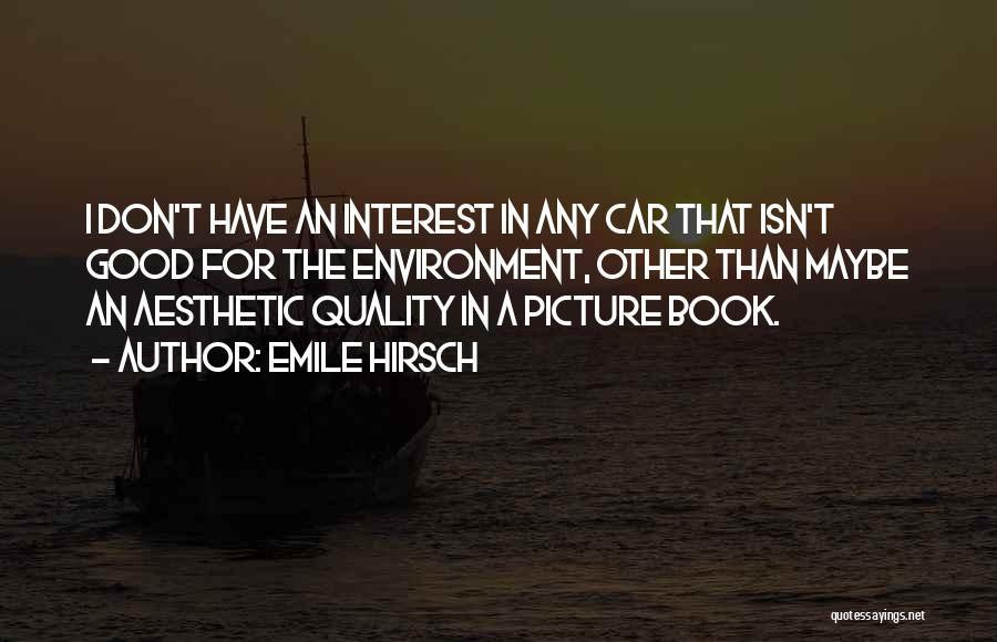 Emile Hirsch Quotes 1845697