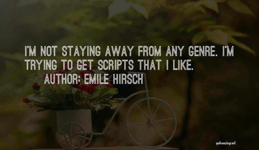 Emile Hirsch Quotes 2111539