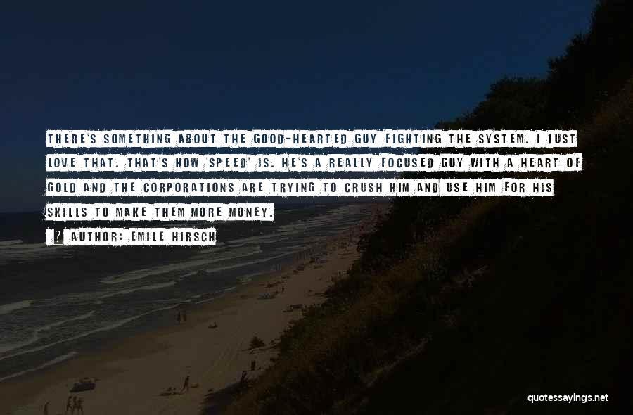 Emile Hirsch Quotes 2116659