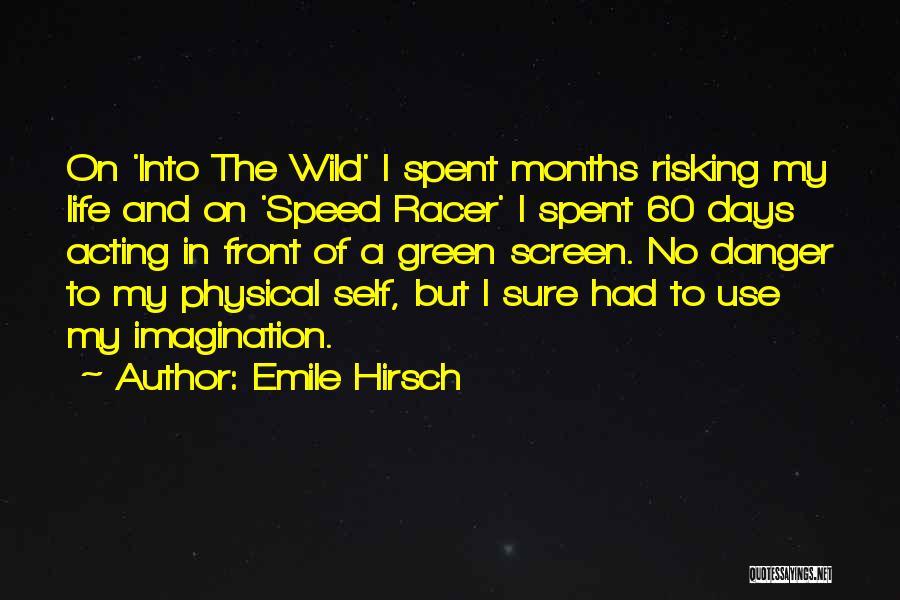 Emile Hirsch Quotes 2170738