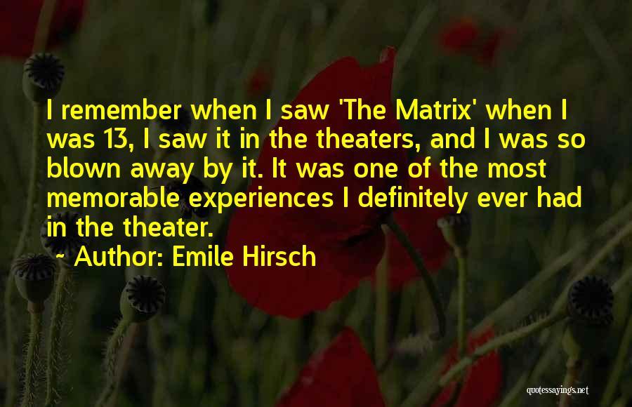 Emile Hirsch Quotes 218174