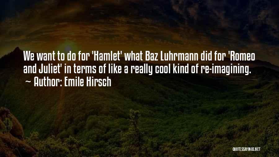 Emile Hirsch Quotes 2209309