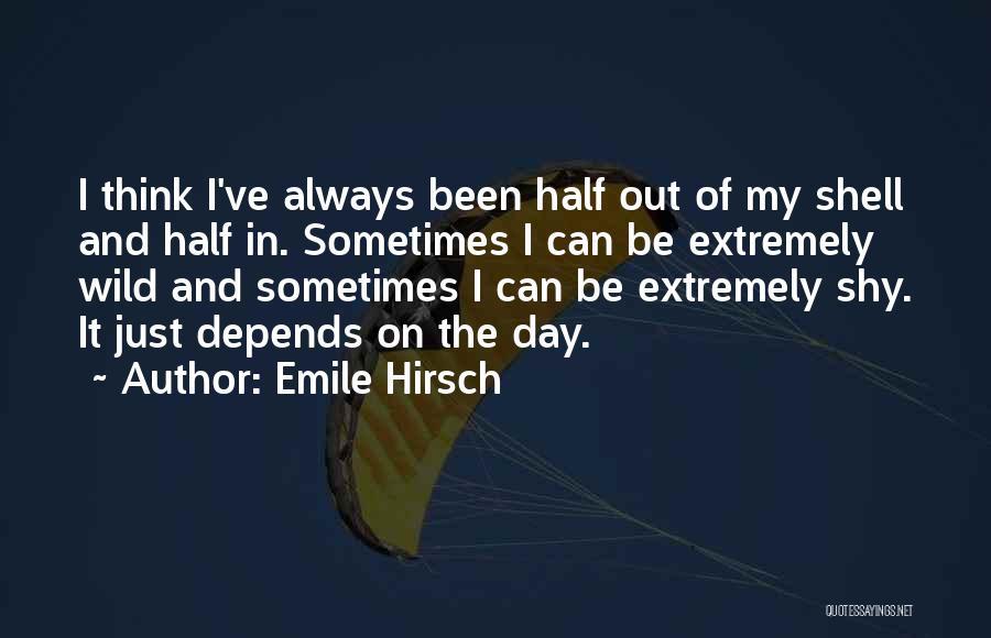 Emile Hirsch Quotes 242927