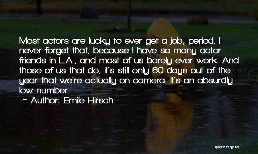 Emile Hirsch Quotes 303611
