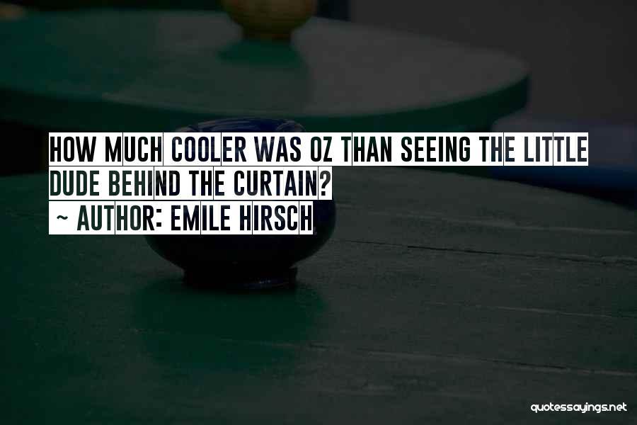 Emile Hirsch Quotes 370133