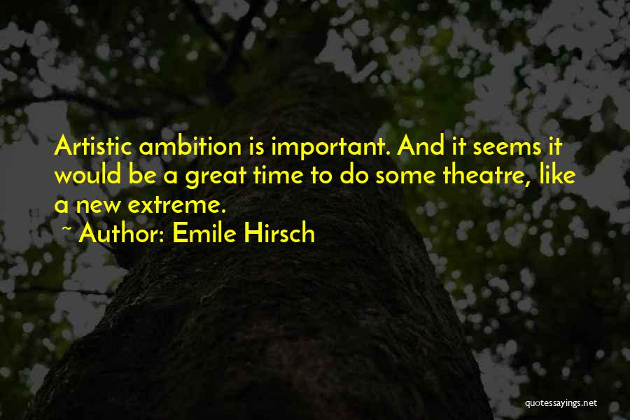 Emile Hirsch Quotes 646014